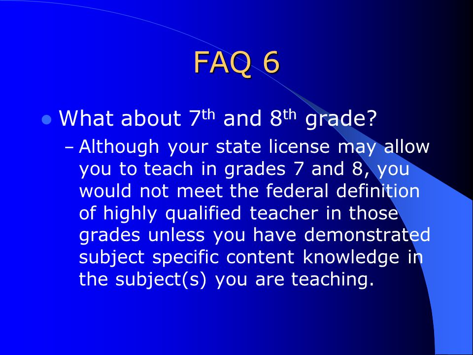 FAQ 6 What about 7 th and 8 th grade.