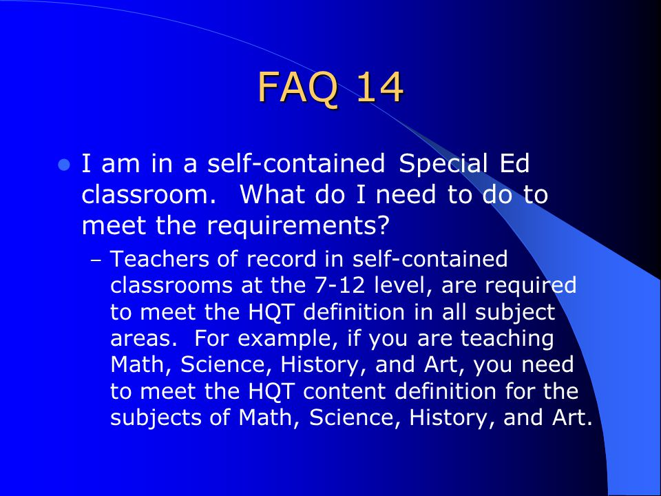 FAQ 14 I am in a self-contained Special Ed classroom.