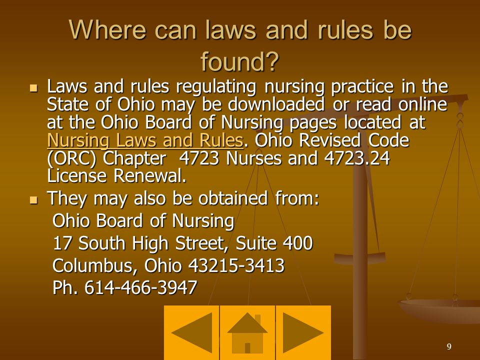 8 Why knowledge of the law is important Nurses may not perform tasks outside of their scope of practice as defined by the State of Ohio.