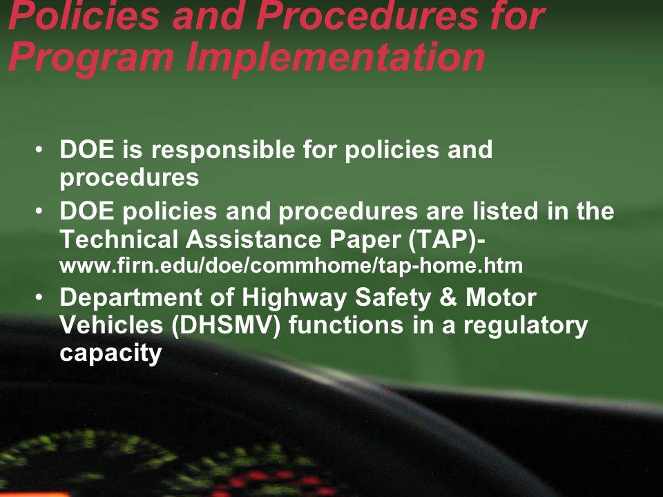Policies and Procedures for Program Implementation DOE is responsible for policies and procedures DOE policies and procedures are listed in the Techni