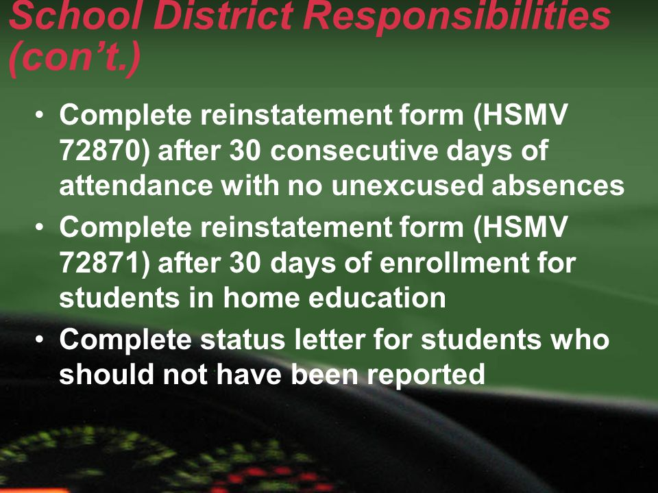DHSMV Responsibilities After Students Reported Licensed students are sent a Notice of Intent to Suspend their driving privilege Unlicensed students are notified of ineligibility to apply for a learner's permit Students are provided with the school district and public school where non- compliance with school attendance occurred