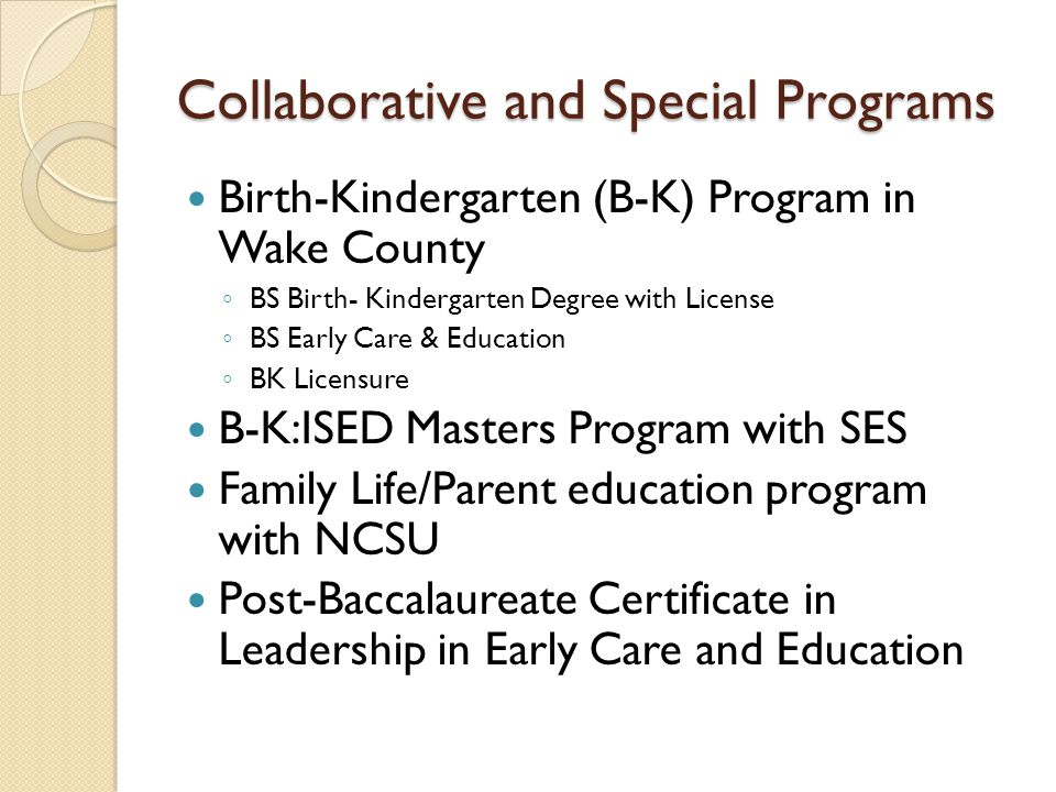 Collaborative and Special Programs Points of Pride HDFS is a leader within HES for distance education, serving today's diverse student population The Wake County program responds to an expressed community need The B-K programs prepare students for roles where North Carolina has a shortage of trained personnel