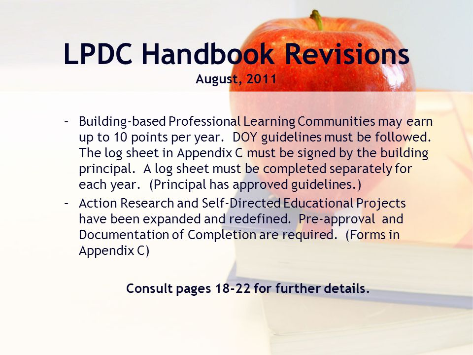 LPDC Handbook Revisions August, 2011 –Building-based Professional Learning Communities may earn up to 10 points per year. DOY guidelines must be follo