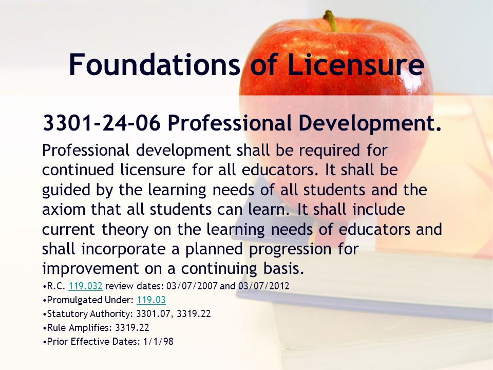 Responsibility First and foremost, licensure is the individual educator's responsibility.