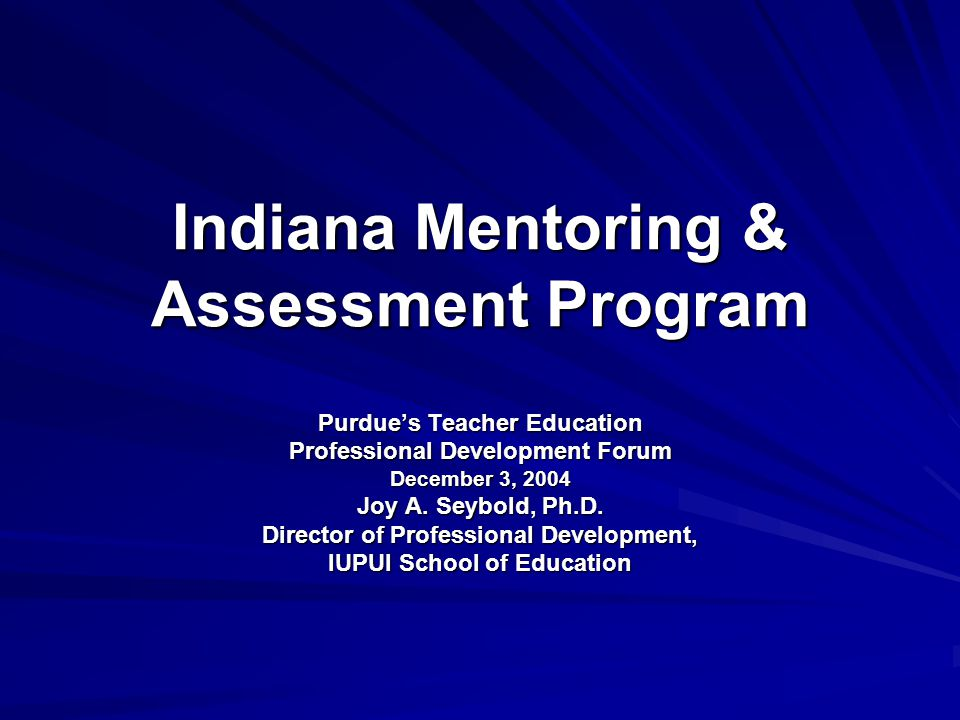 Indiana's Reform - Background Establishment of Practitioner-based IPSB for Licensure & Renewal Development of Teaching Standards INTASC – IPSB – NBPTS INTASC – IPSB – NBPTS Development of Assessment System Initiation of Reform within Teacher Education Programs