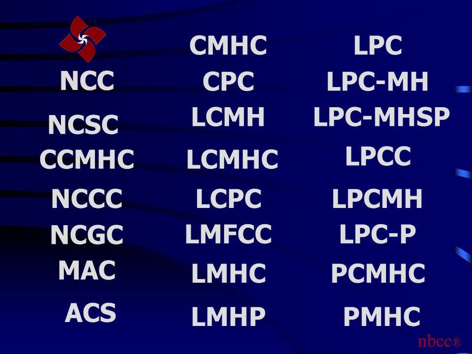 LCMHC NCSC CCMHC NCCC NCGC MAC ACS CMHC CPC LCMH LCPC NCC LMFCC LMHC LMHP LPC LPC-MH LPC-MHSP LPCC LPCMH LPC-P PCMHC PMHC nbcc ® NCC