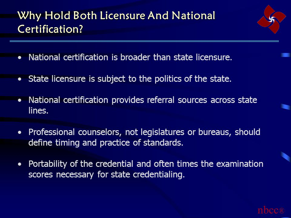 Why Hold Both Licensure And National Certification.
