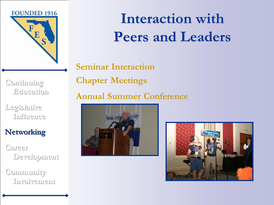 Annual Summer Conference Interaction with Peers and Leaders Chapter Meetings Seminar Interaction