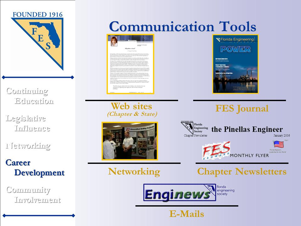 Communication Tools FES Journal E-Mails Chapter Newsletters Web sites Networking the Pinellas Engineer Chapter Newsletter January 2006 (Chapter & State)