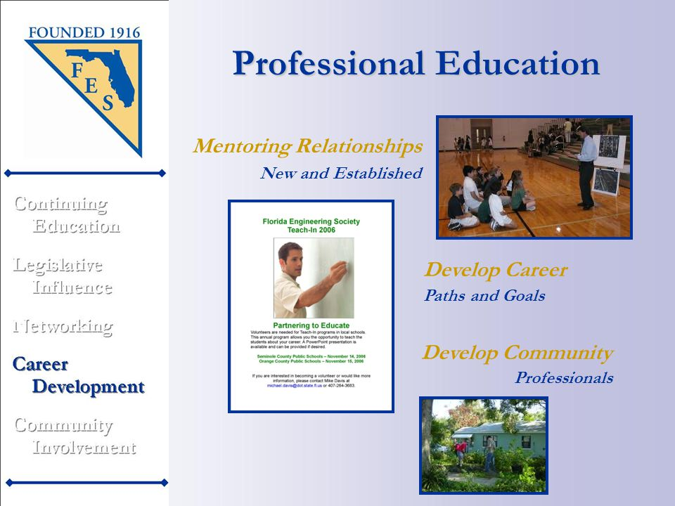 Professional Education Mentoring Relationships Develop Career Develop Community Professionals New and Established Paths and Goals