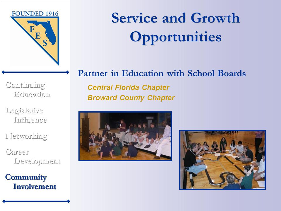 Service and Growth Opportunities Partner in Education with School Boards Broward County Chapter Central Florida Chapter