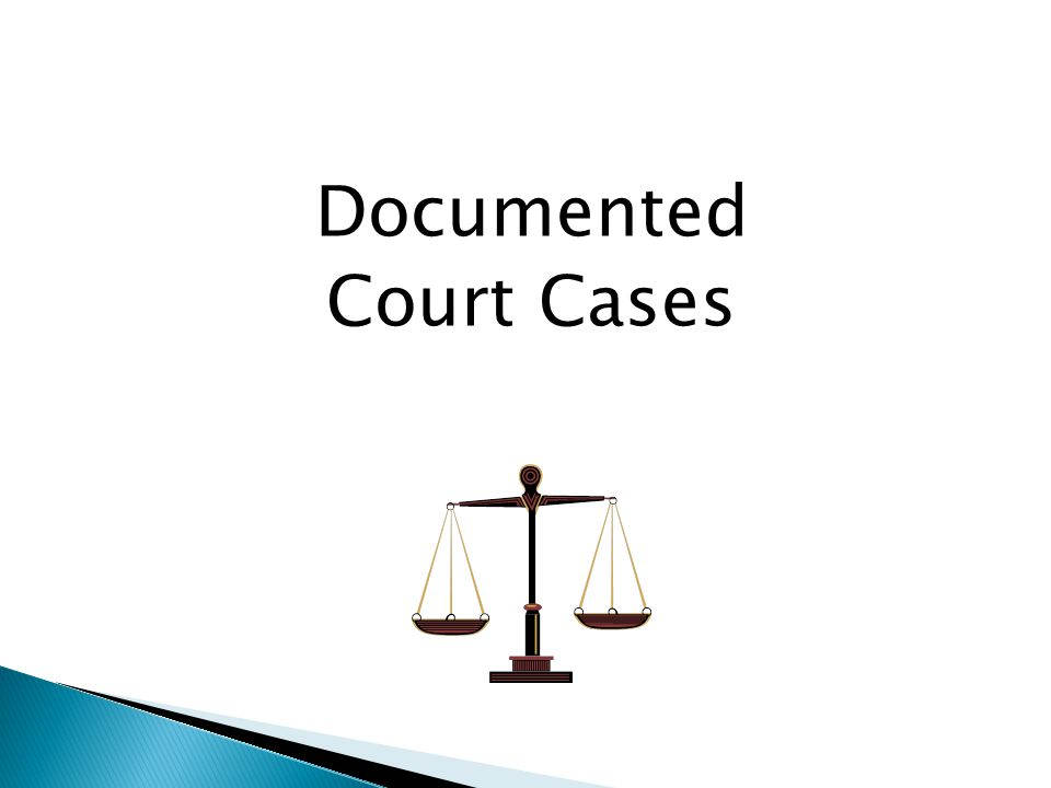 Documented Court Cases