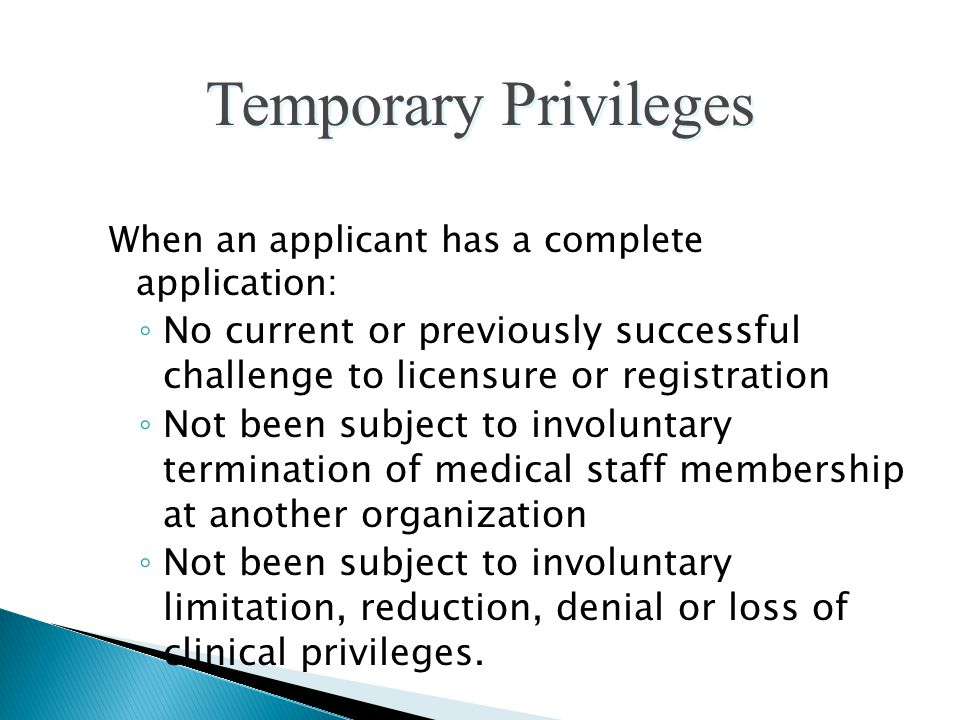 When an applicant has a complete application: ◦ No current or previously successful challenge to licensure or registration ◦ Not been subject to invol