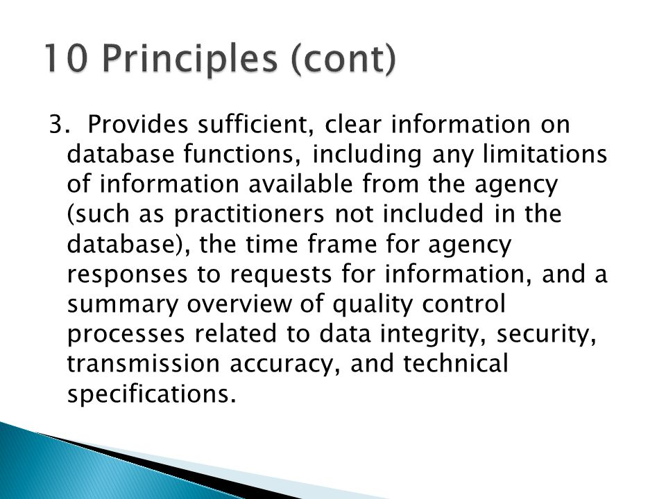 3. Provides sufficient, clear information on database functions, including any limitations of information available from the agency (such as practitio
