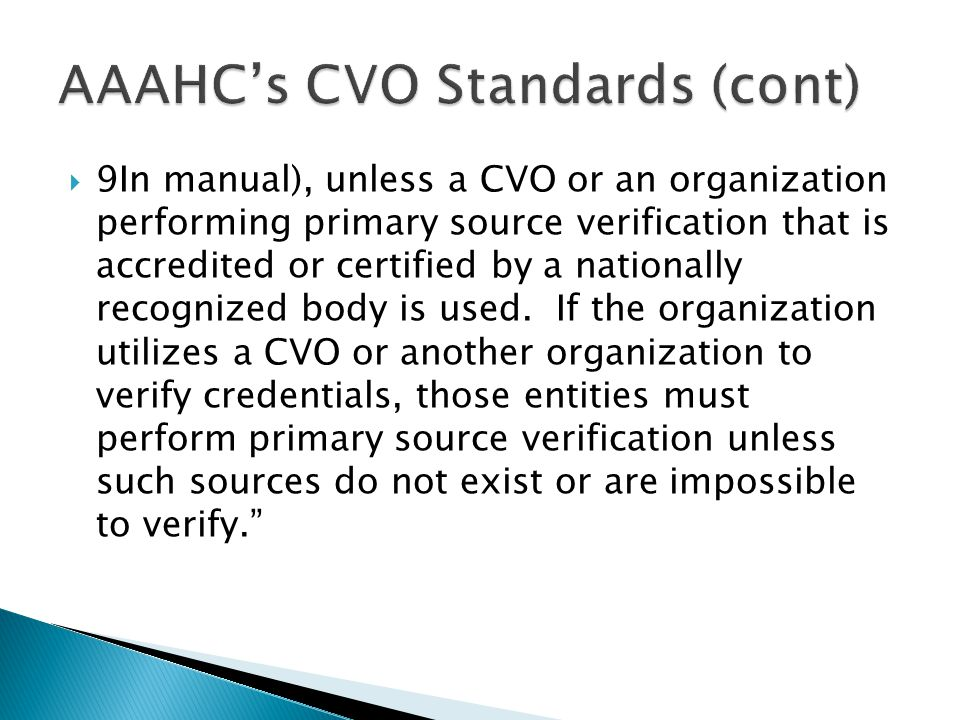  9In manual), unless a CVO or an organization performing primary source verification that is accredited or certified by a nationally recognized body is used.