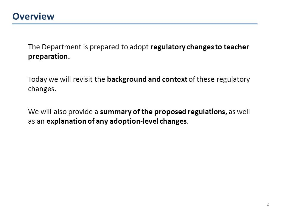 The Department is prepared to adopt regulatory changes to teacher preparation.