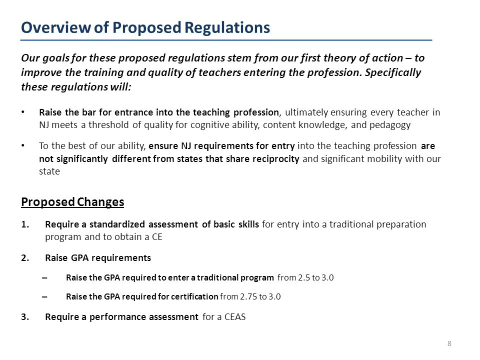 Our goals for these proposed regulations stem from our first theory of action – to improve the training and quality of teachers entering the profession.