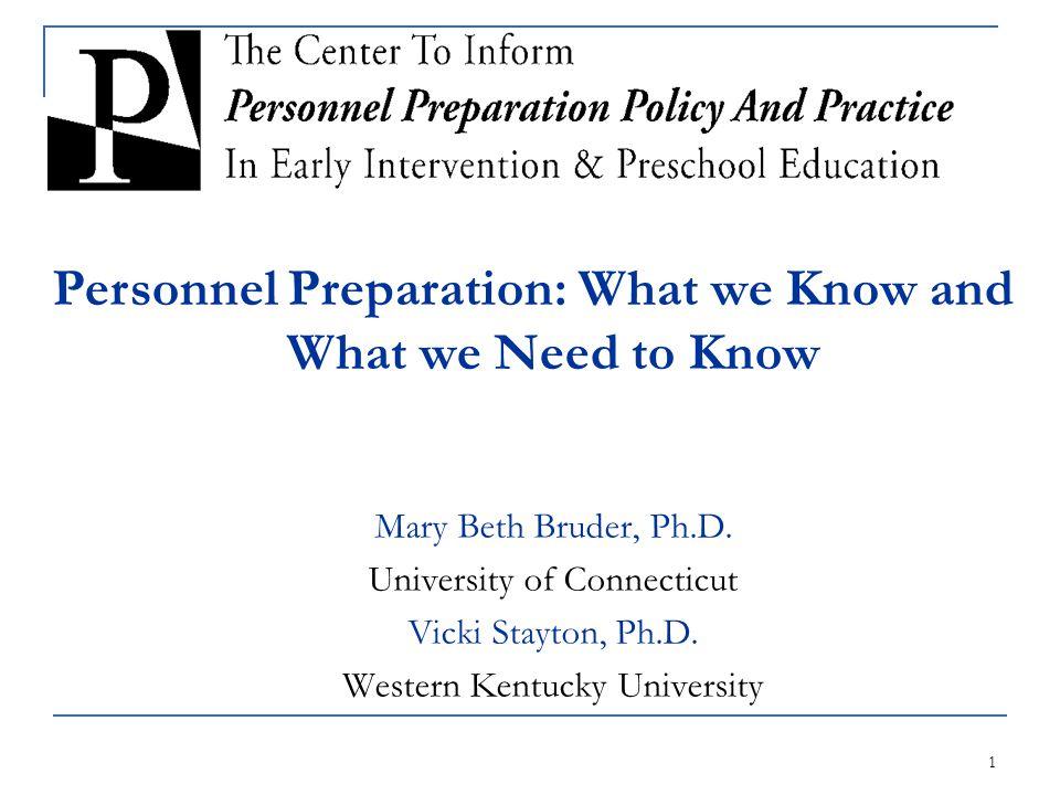 1 Mary Beth Bruder, Ph.D. University of Connecticut Vicki Stayton, Ph.D.