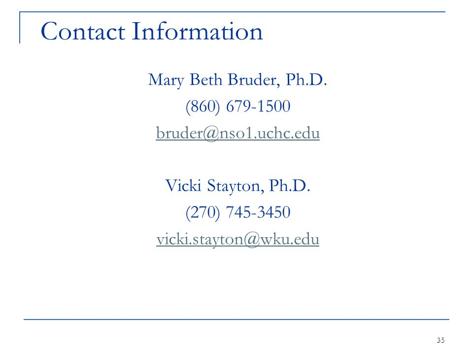 35 Contact Information Mary Beth Bruder, Ph.D.