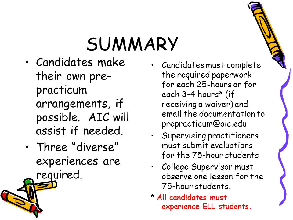 SUMMARY Candidates make their own pre- practicum arrangements, if possible.