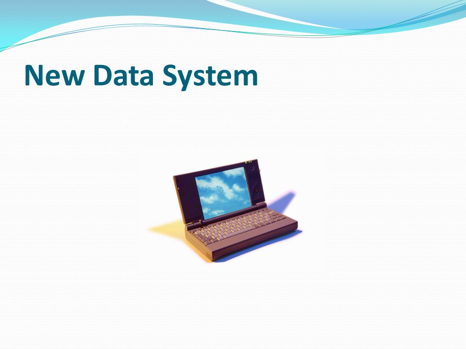 New Data System