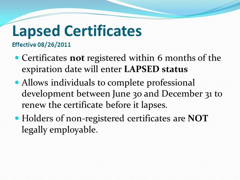 Lapsed Certificates Two options to reinstate: 9 semester hours of college credit Official transcripts Must be in the area of endorsement within the last five years ISBE form 73-93A Cashiers check for back fees $500.00 penalty ISBE form 73-93B Cashiers check for $500 Once reinstated, must register the certificate online