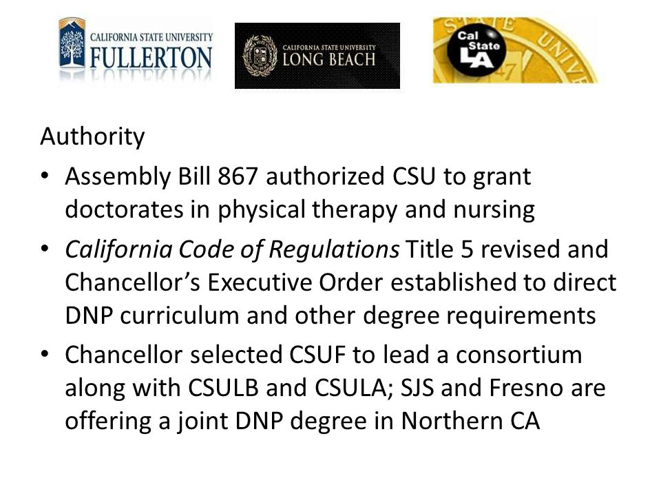 Authority Assembly Bill 867 authorized CSU to grant doctorates in physical therapy and nursing California Code of Regulations Title 5 revised and Chan