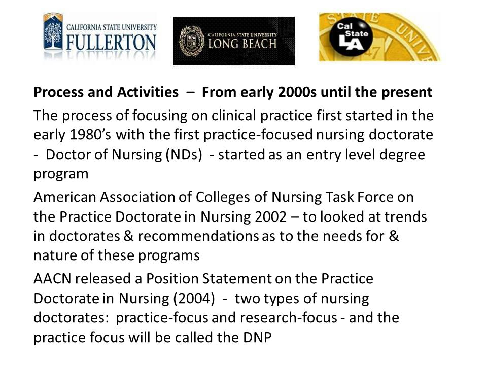 Process and Activities – From early 2000s until the present The process of focusing on clinical practice first started in the early 1980's with the fi