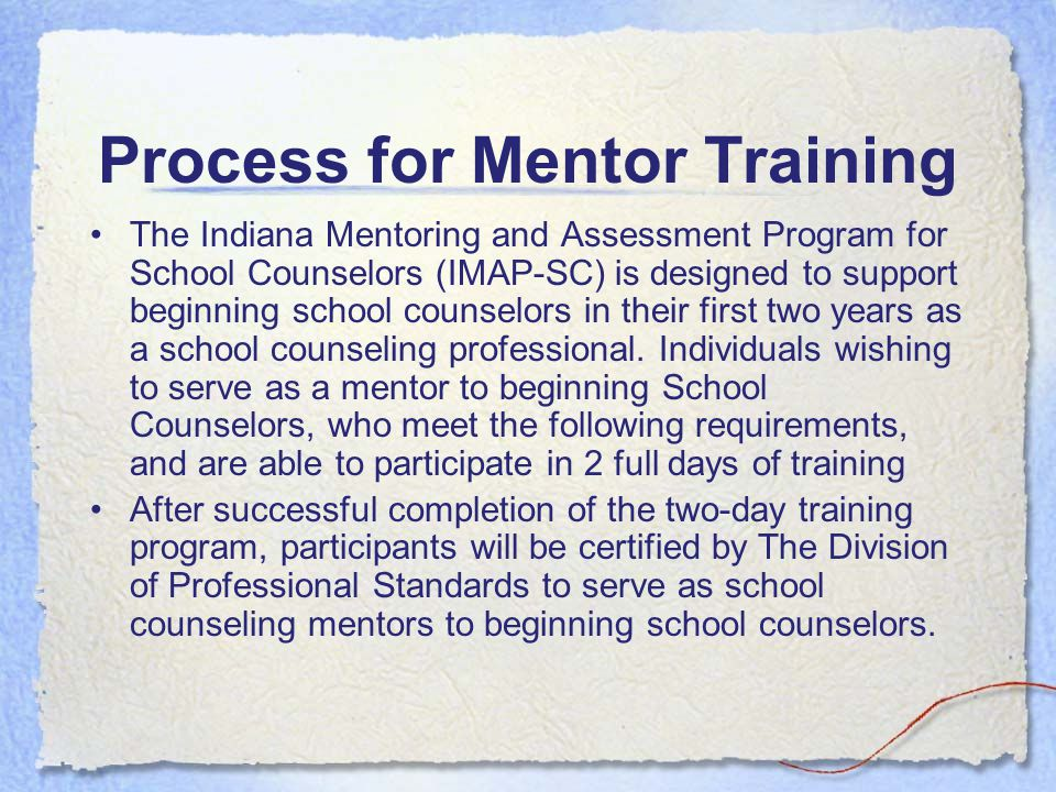 Mentor Qualifications A counselor who...