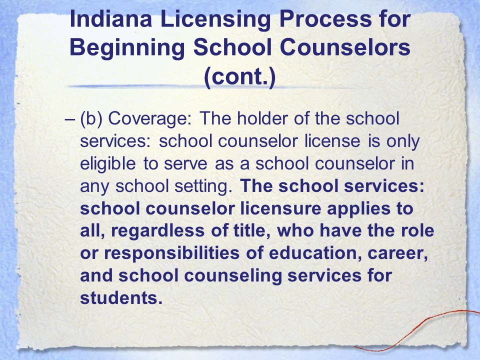 Indiana Licensing Process for Beginning School Counselors (Cont.
