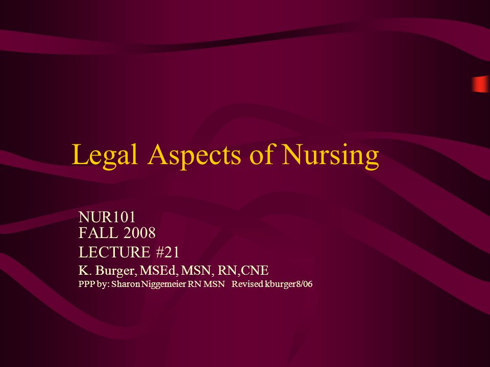 Legal Aspects Legal accountability for all nursing actions rests with the nurse.