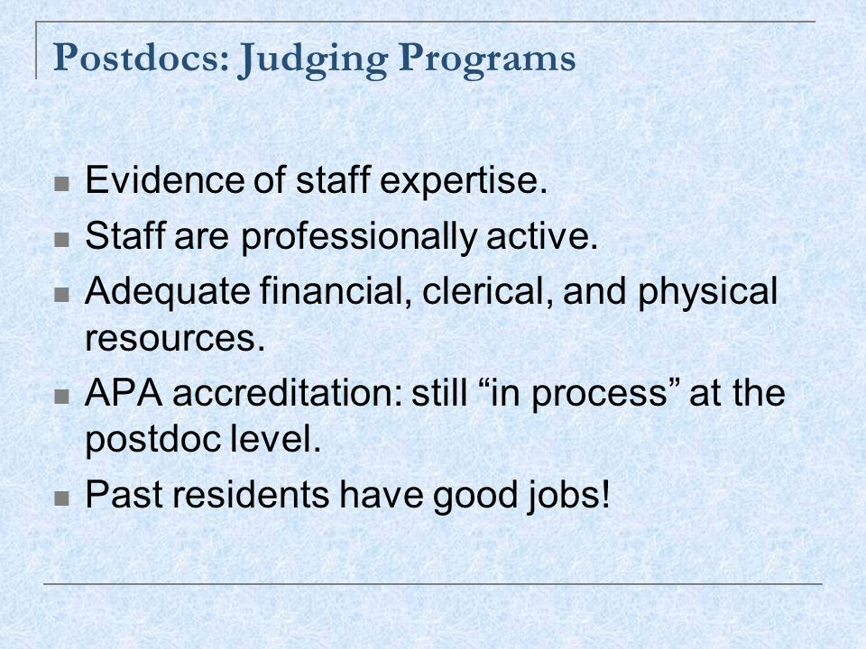 Postdocs: Judging Programs Evidence of staff expertise.