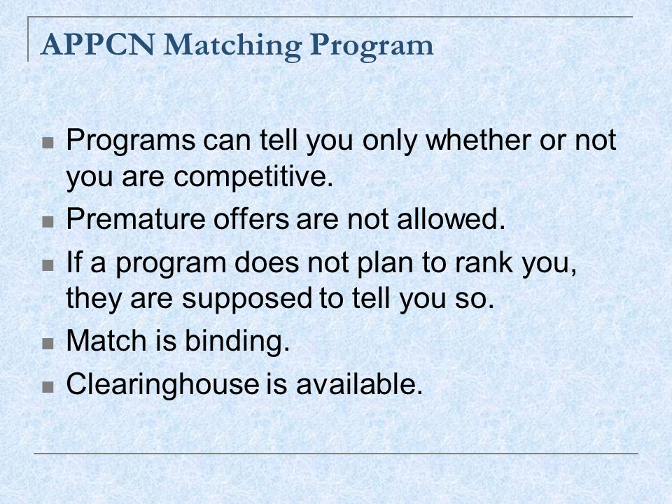 APPCN Matching Program Programs can tell you only whether or not you are competitive.