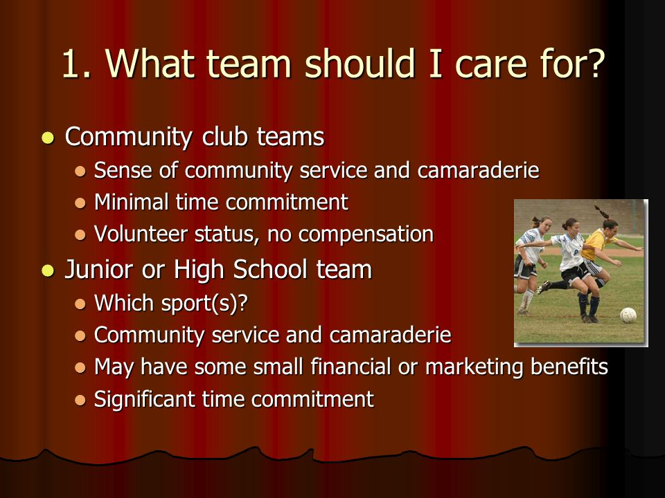 Steps in Becoming a Team Physician 1. Choose a team to care for 2.
