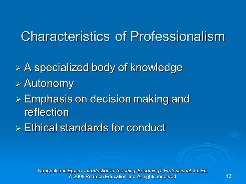 Kauchak and Eggen, Introduction to Teaching: Becoming a Professional, 3rd Ed.