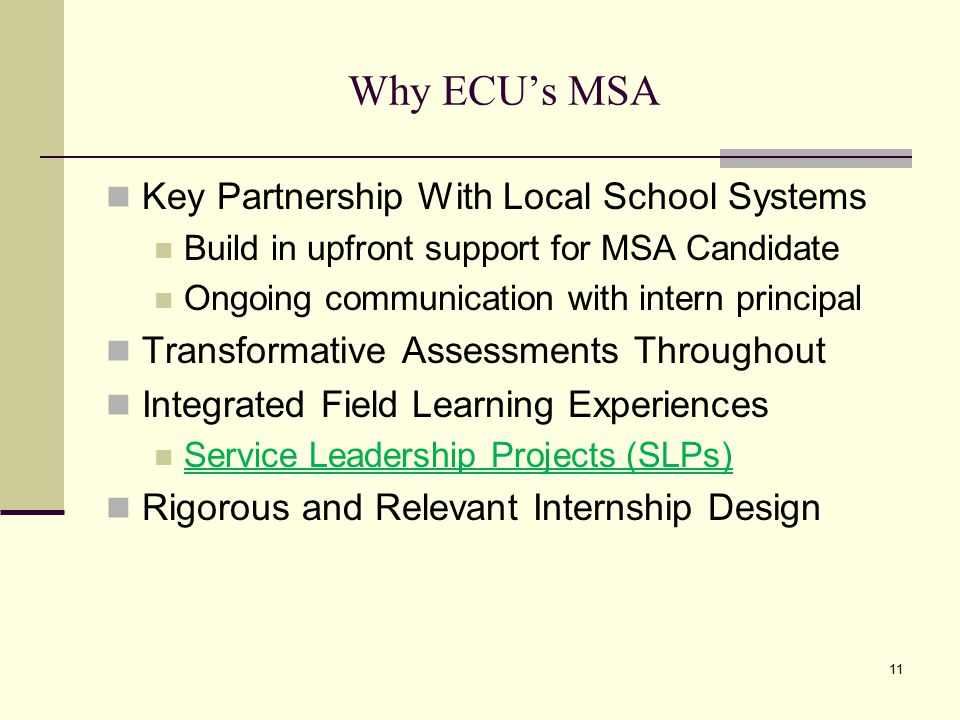 Why ECU's MSA Key Partnership With Local School Systems Build in upfront support for MSA Candidate Ongoing communication with intern principal Transfo