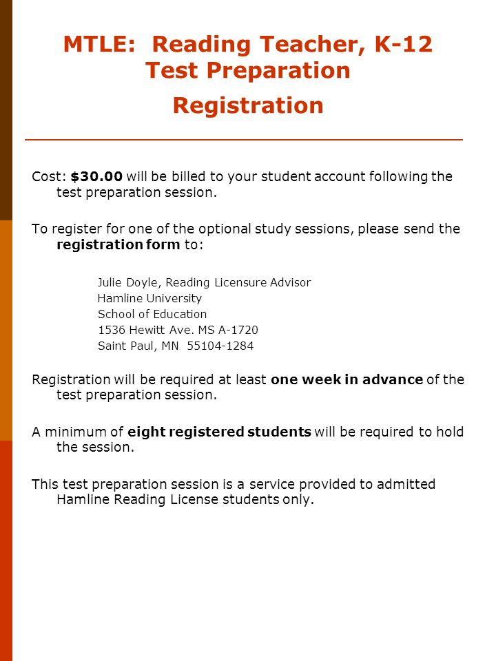 MTLE: Reading Teacher, K-12 Test Preparation Registration Cost: $30.00 will be billed to your student account following the test preparation session.