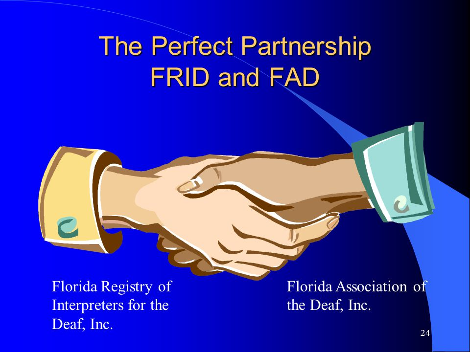 24 The Perfect Partnership FRID and FAD Florida Registry of Interpreters for the Deaf, Inc.