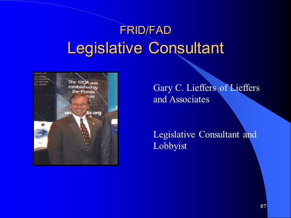 87 FRID/FAD Legislative Consultant Gary C.