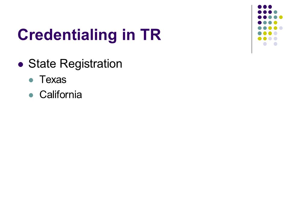 Credentialing in TR State Registration Texas California