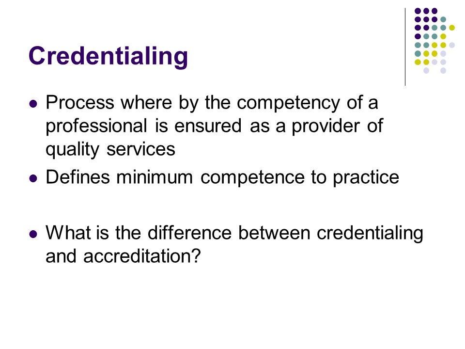 Credentialing vs.