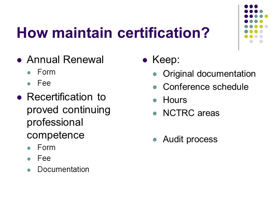 How maintain certification.