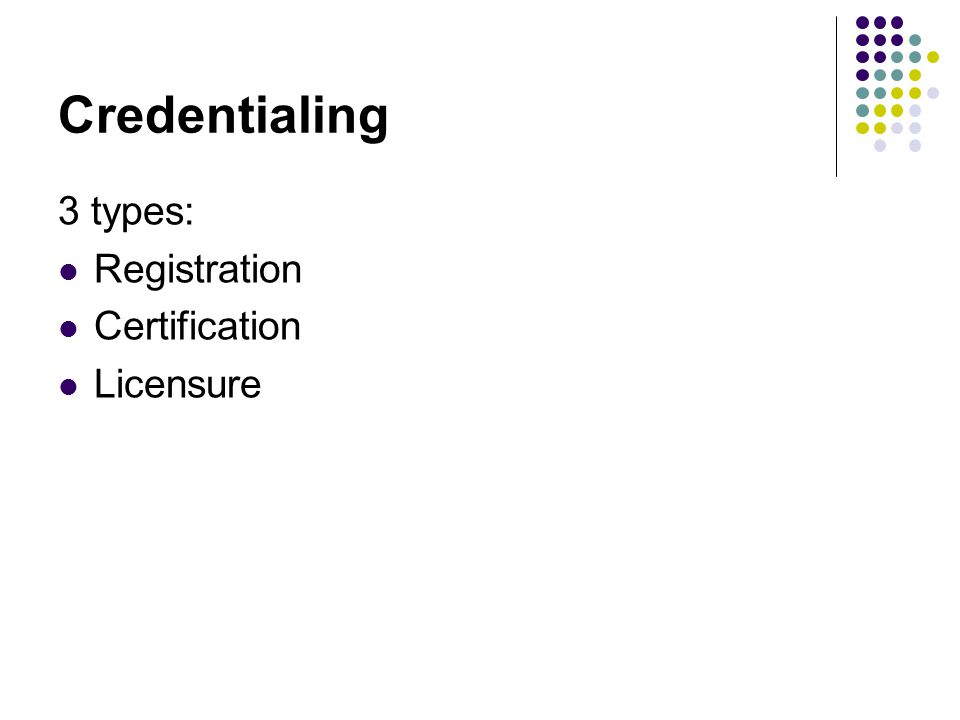 Credentialing in TR Licensure Few states have licensure for TR Utah (1974) North Carolina (2005) New Hampshire (2006) Oklahoma (2009) Georgia in the past, sunset law Periodically TR has drives toward licensure 7-8 states working on (including New York) 7-8 thinking about starting (including Illinois) CTRS exam = basis of licensure