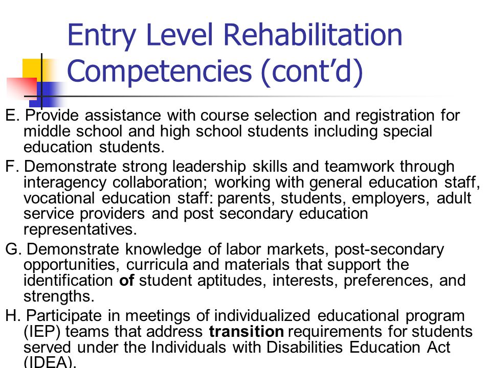 Entry Level Rehabilitation Competencies (cont'd) E.