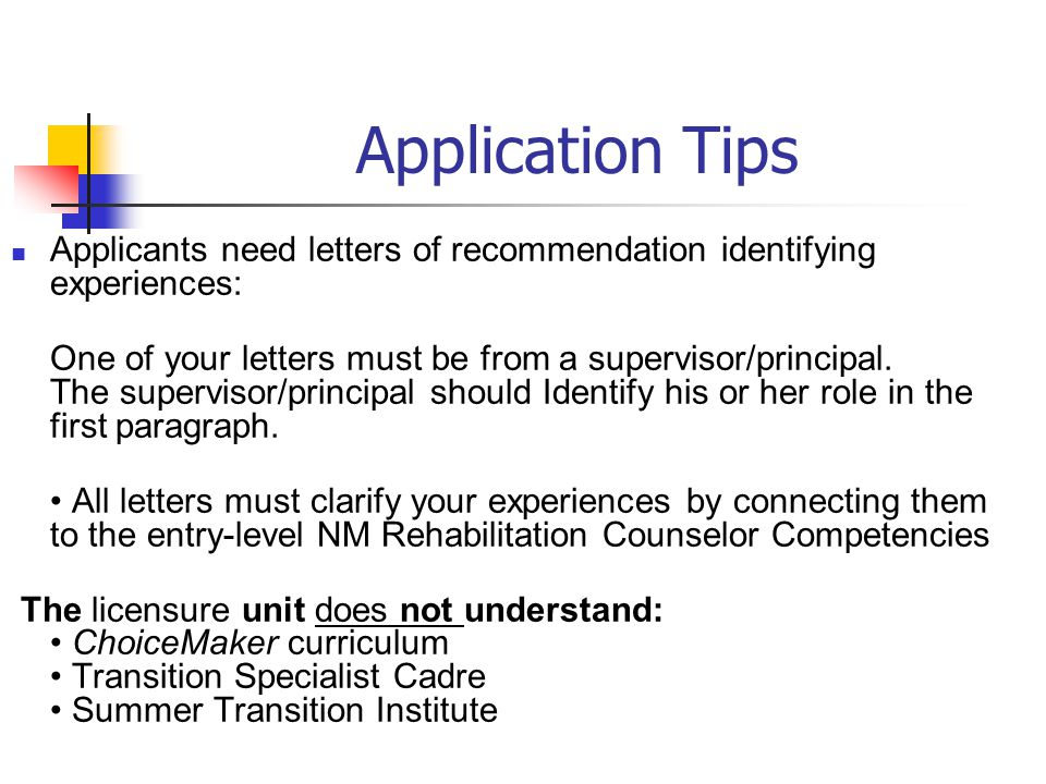 Application Tips Applicants need letters of recommendation identifying experiences: One of your letters must be from a supervisor/principal.
