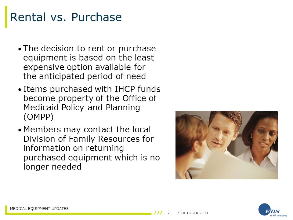 MEDICAL EQUIPMENT UPDATES 7/ OCTOBER 2008 Rental vs.