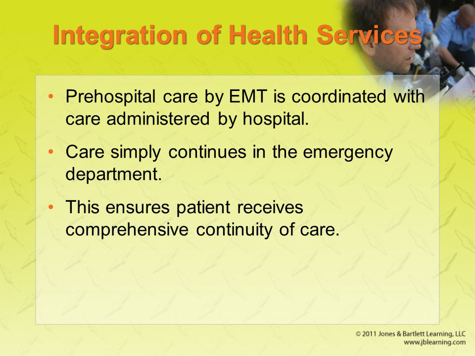 Integration of Health Services Prehospital care by EMT is coordinated with care administered by hospital.