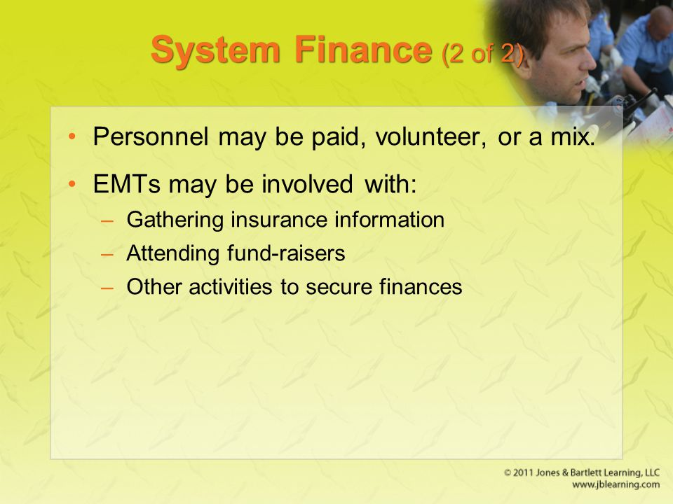 System Finance (2 of 2) Personnel may be paid, volunteer, or a mix.