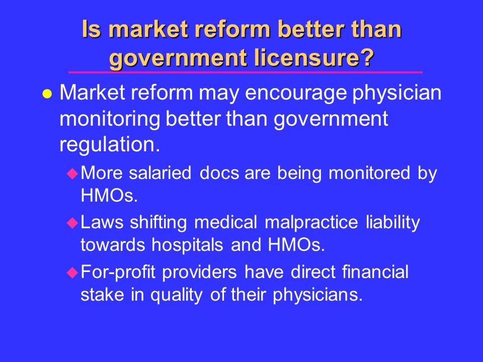 Is market reform better than government licensure.