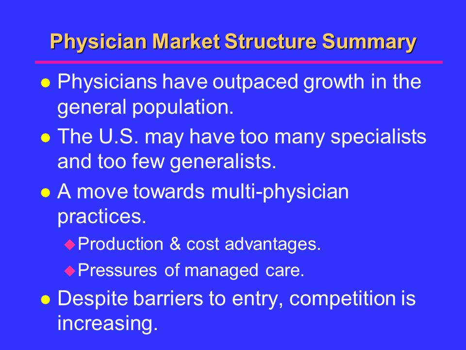 Physician Market Structure Summary l Physicians have outpaced growth in the general population.